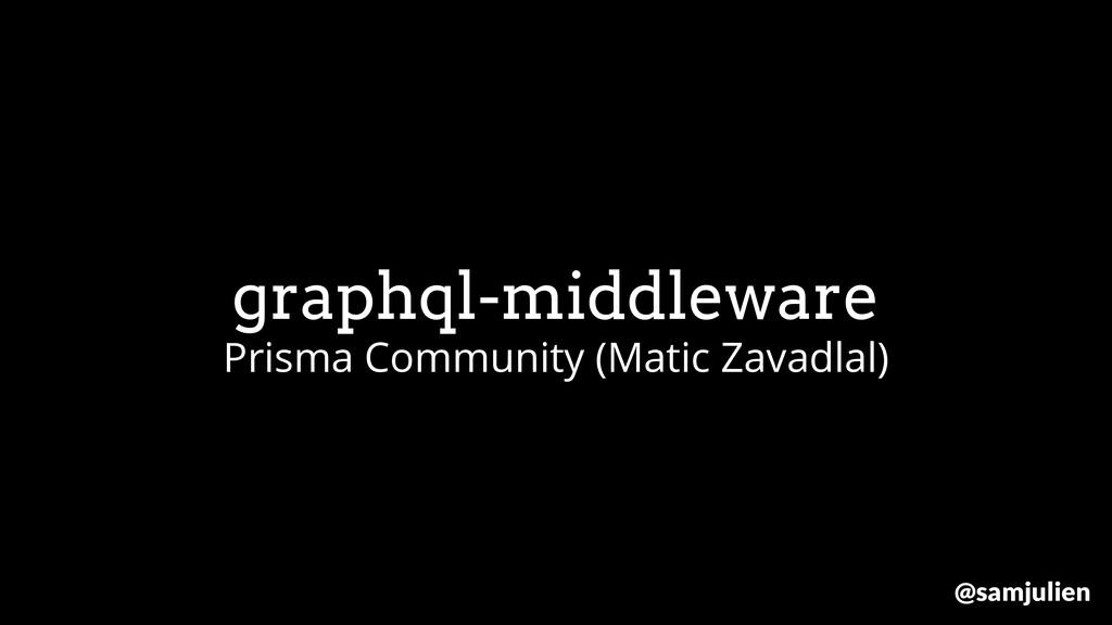 graphql-middleware Prisma Community (Matic Zava...