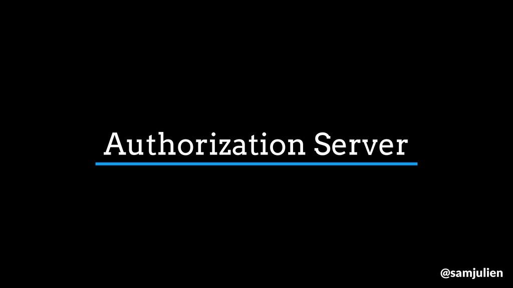 Authorization Server @samjulien