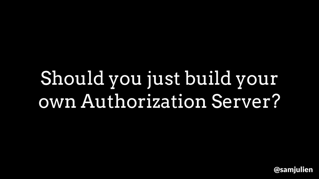Should you just build your own Authorization Se...