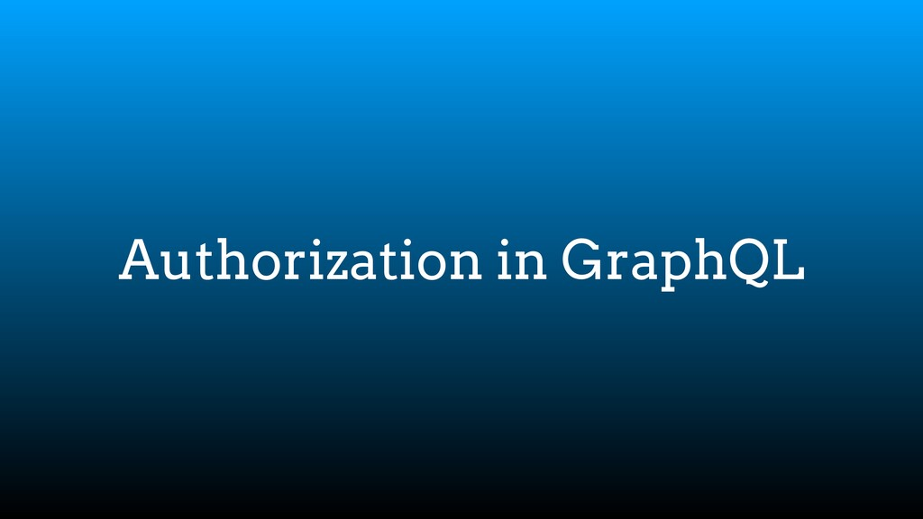 Authorization in GraphQL