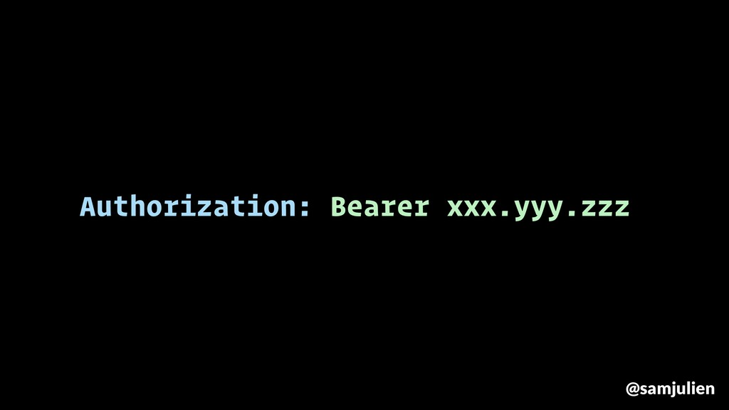 Authorization: Bearer xxx.yyy.zzz @samjulien