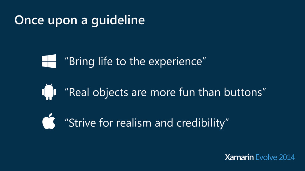 "Once upon a guideline Xamarin Evolve 2014 ""Real..."