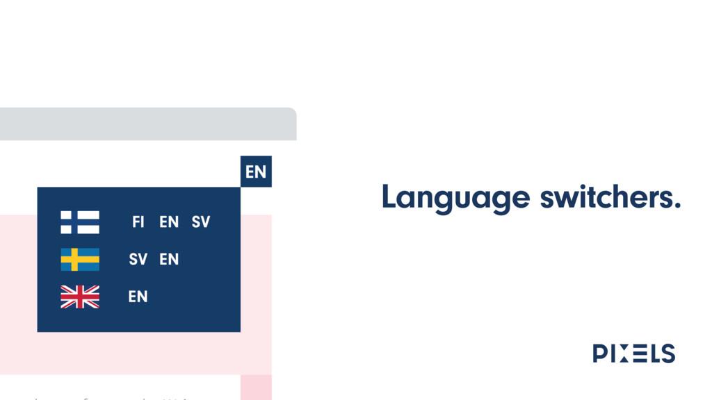 Language switchers.