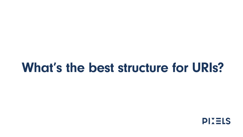 What's the best structure for URIs?