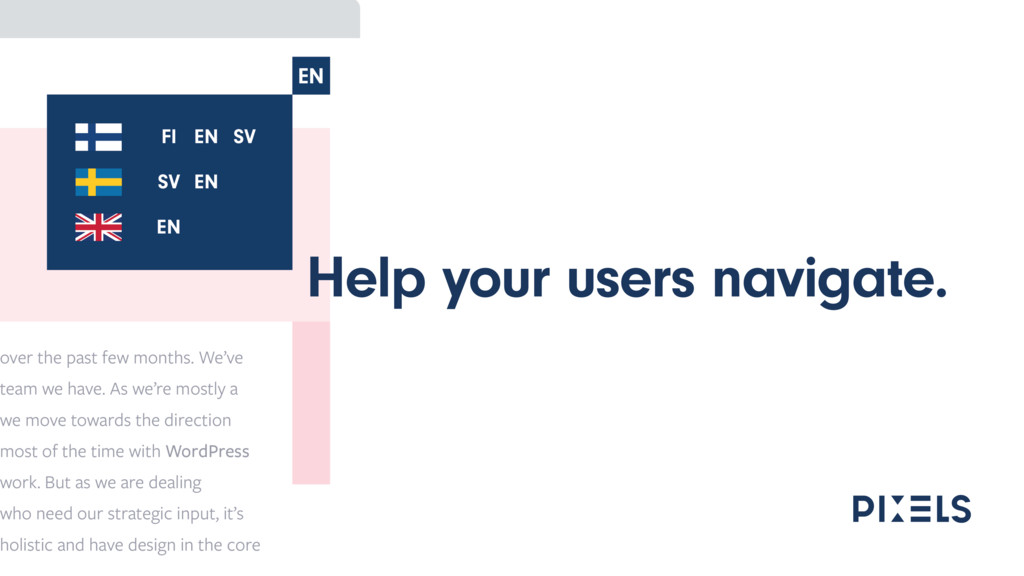 Help your users navigate.