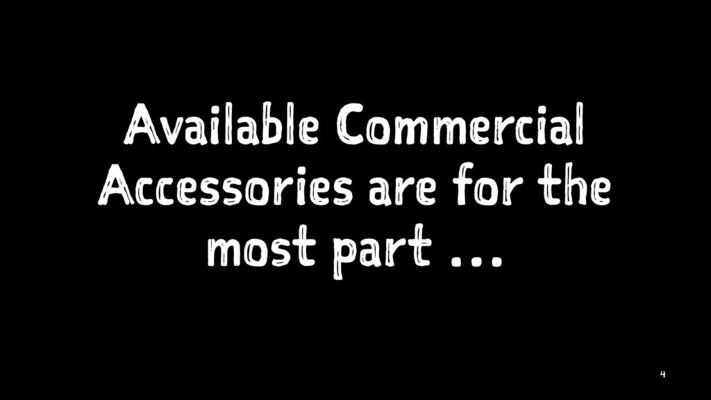 Available Commercial Accessories are for the mo...