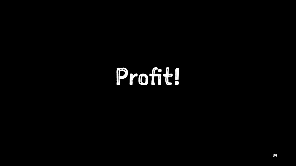 Profit! 34