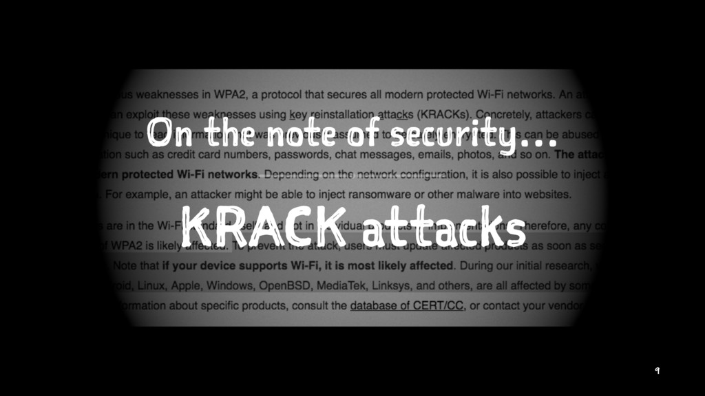 On the note of security… KRACK attacks 9