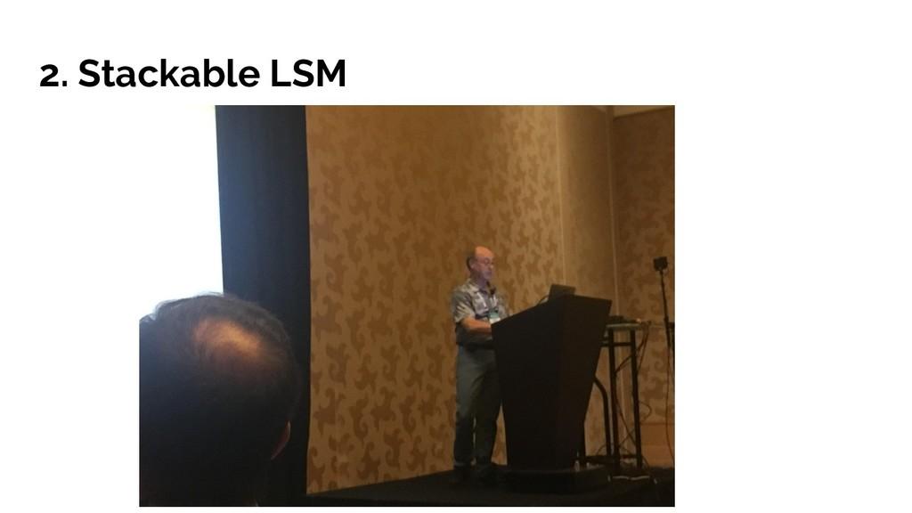 2. Stackable LSM