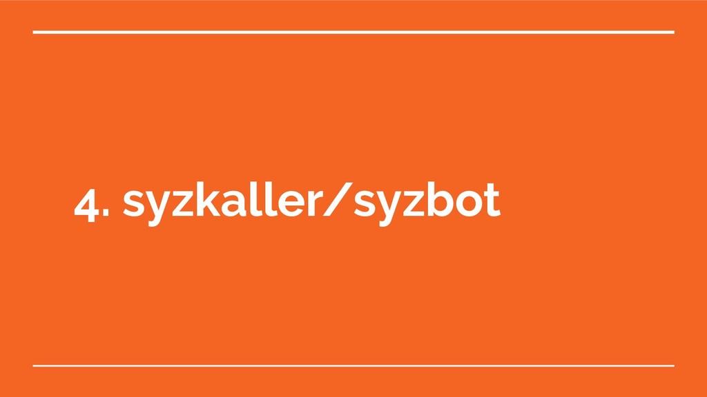 4. syzkaller/syzbot