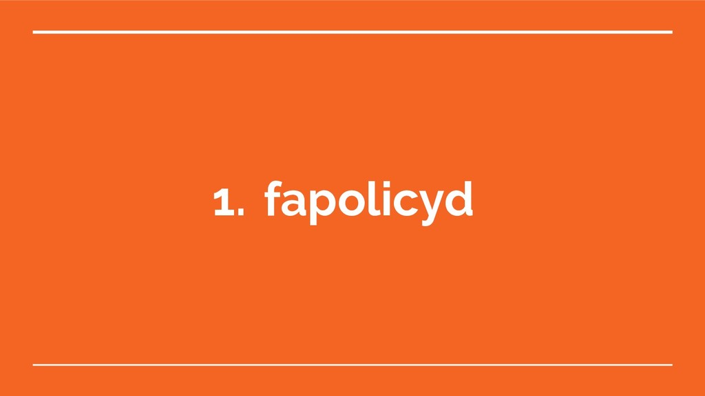 1. fapolicyd