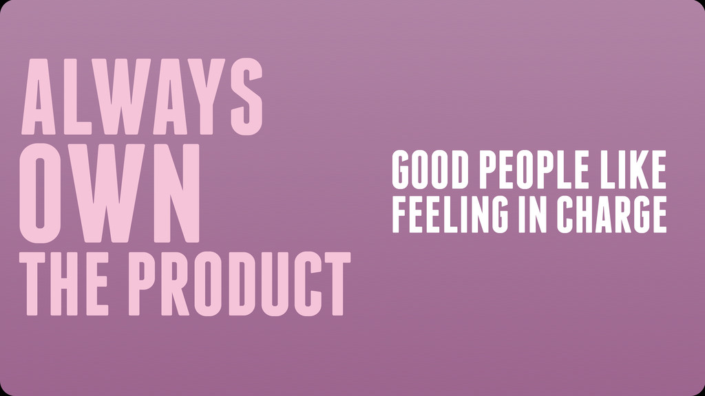 ALWAYS OWN THE PRODUCT GOOD PEOPLE LIKE FEELING...
