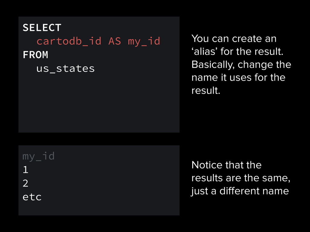 You can create an 'alias' for the result. Basic...