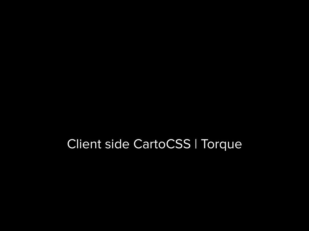 Client side CartoCSS | Torque