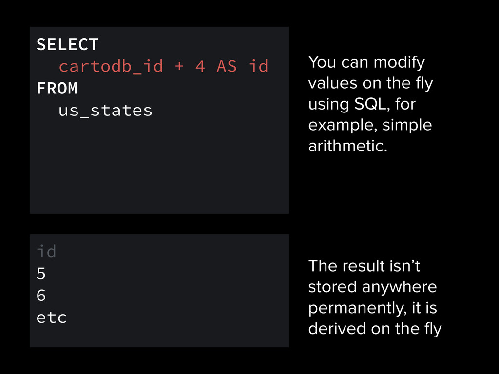 You can modify values on the fly using SQL, for ...