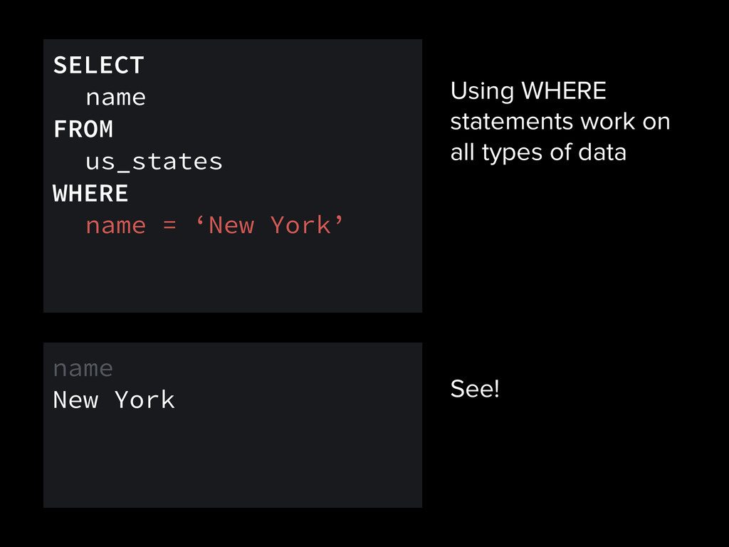 Using WHERE statements work on all types of dat...