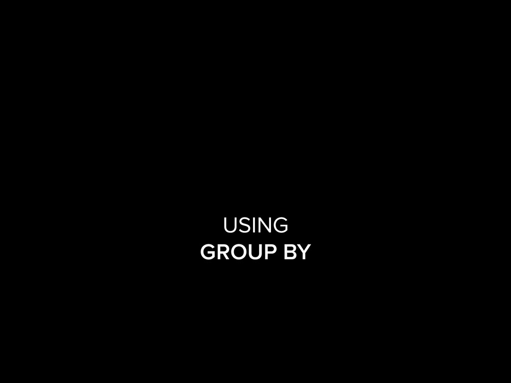 USING GROUP BY