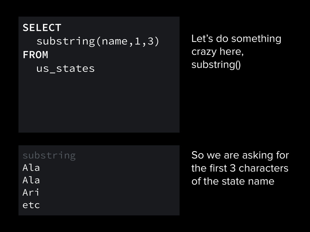 Let's do something crazy here, substring() SELE...