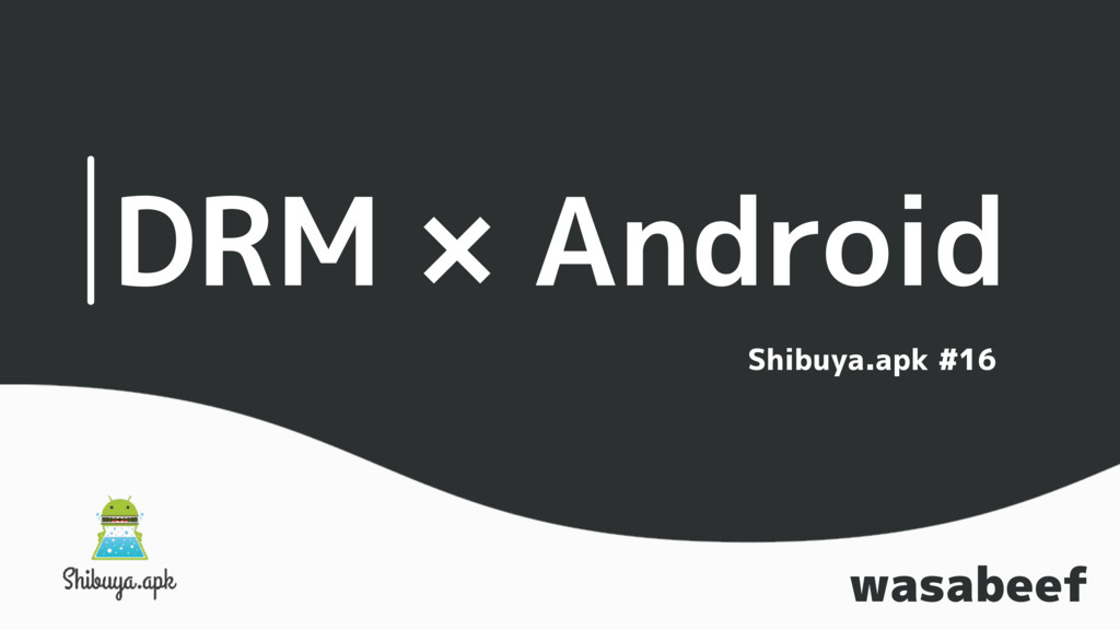 DRM × Android wasabeef Shibuya.apk #16