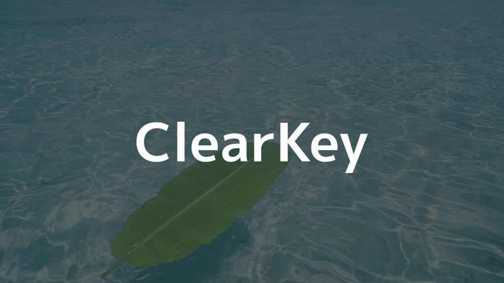 ClearKey