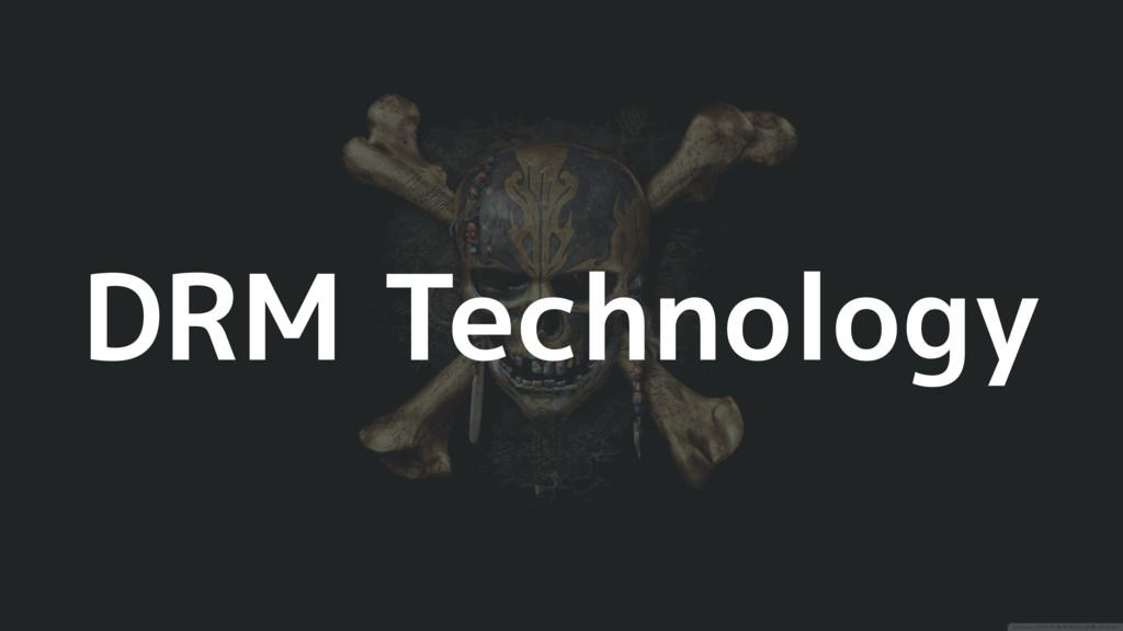 DRM Technology