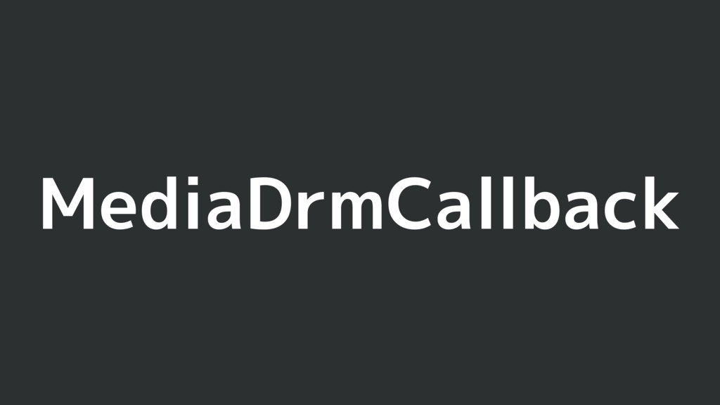 MediaDrmCallback
