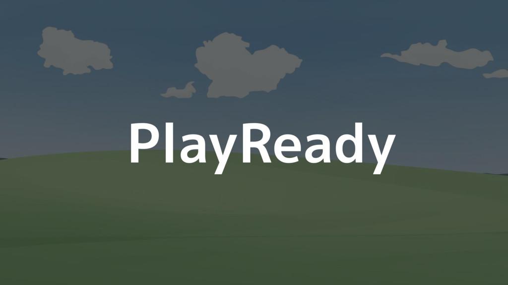 PlayReady
