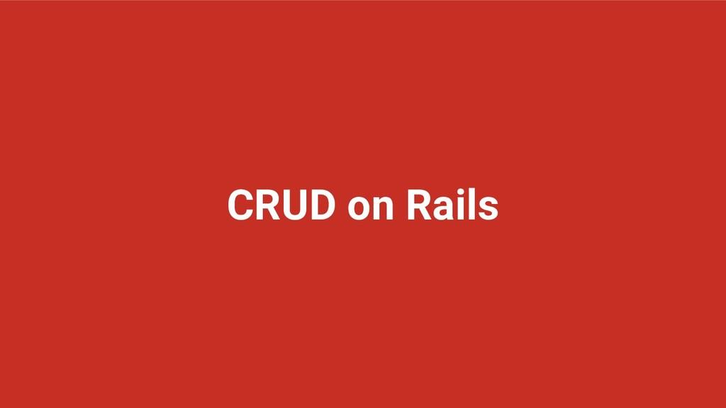 CRUD on Rails