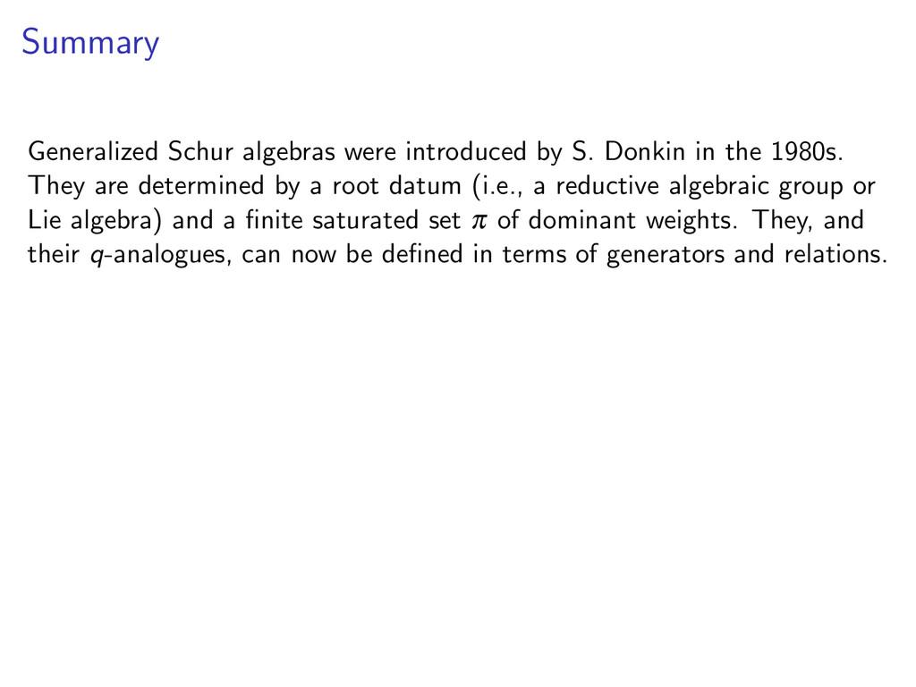 Summary Generalized Schur algebras were introdu...