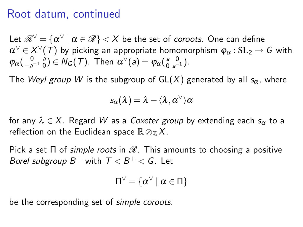 Root datum, continued Let R∨ = {α∨ | α ∈ R} < X...