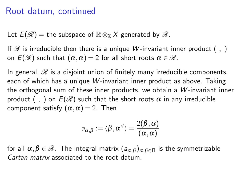 Root datum, continued Let E(R) = the subspace o...