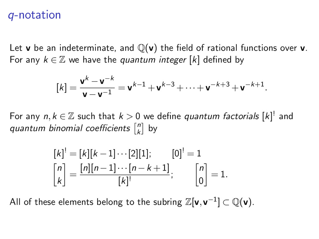 q-notation Let v be an indeterminate, and Q(v) ...