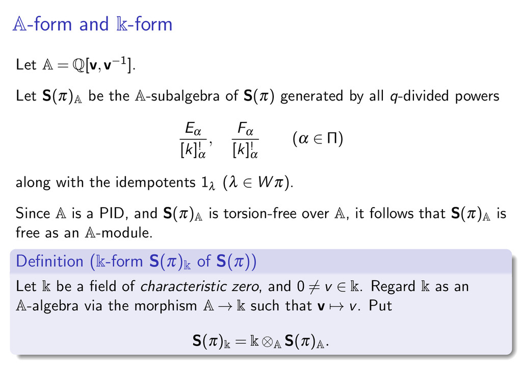 A-form and k-form Let A = Q[v,v−1]. Let S(π) A ...