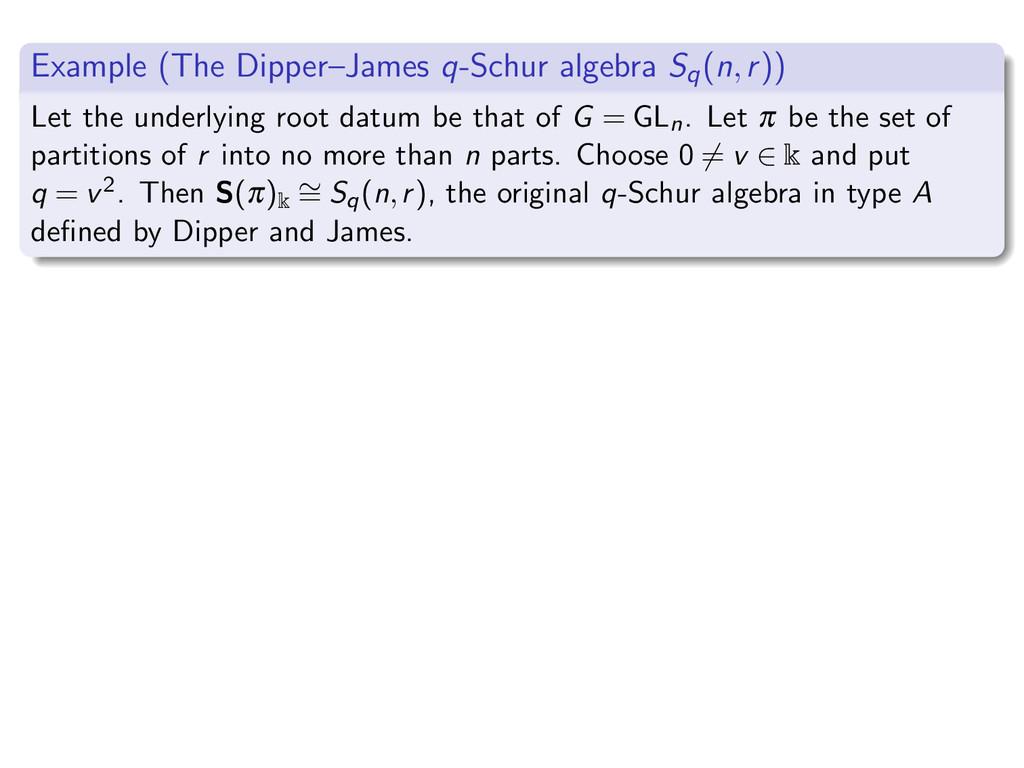 Example (The Dipper–James q-Schur algebra Sq(n,...