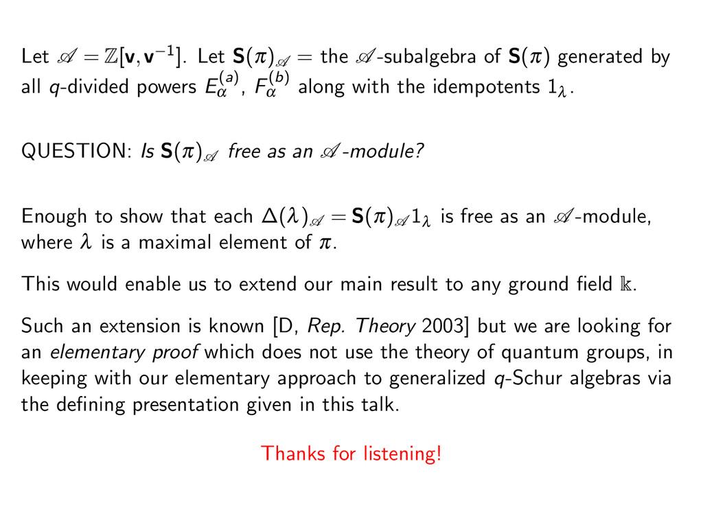 Let A = Z[v,v−1]. Let S(π)A = the A -subalgebra...