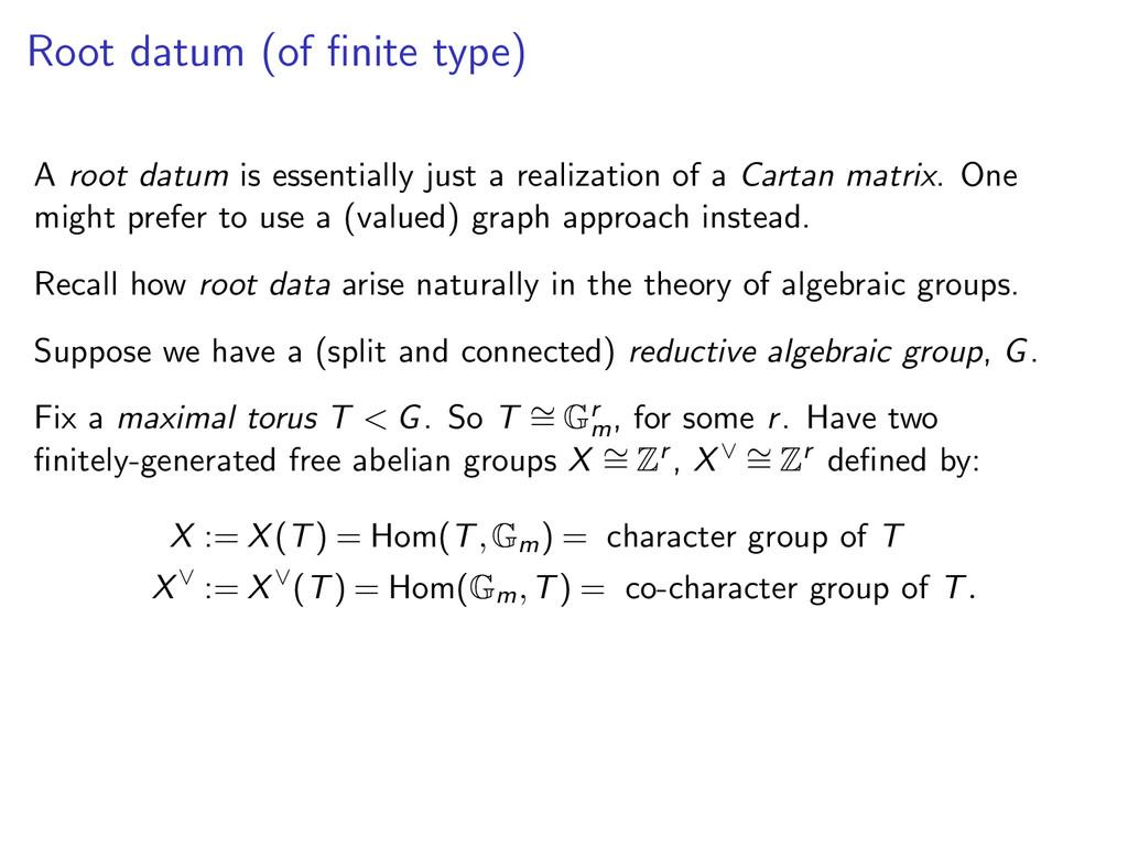 Root datum (of finite type) A root datum is esse...