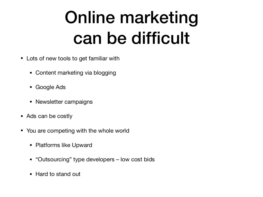 Online marketing can be difficult • Lots of new ...