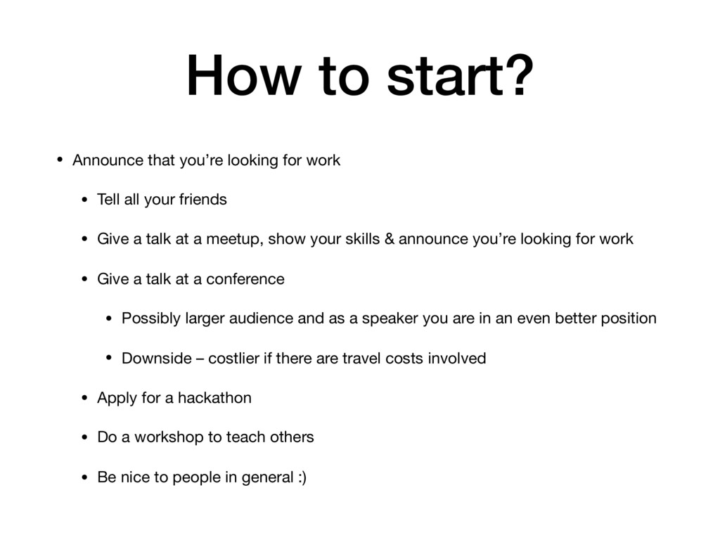 How to start? • Announce that you're looking fo...