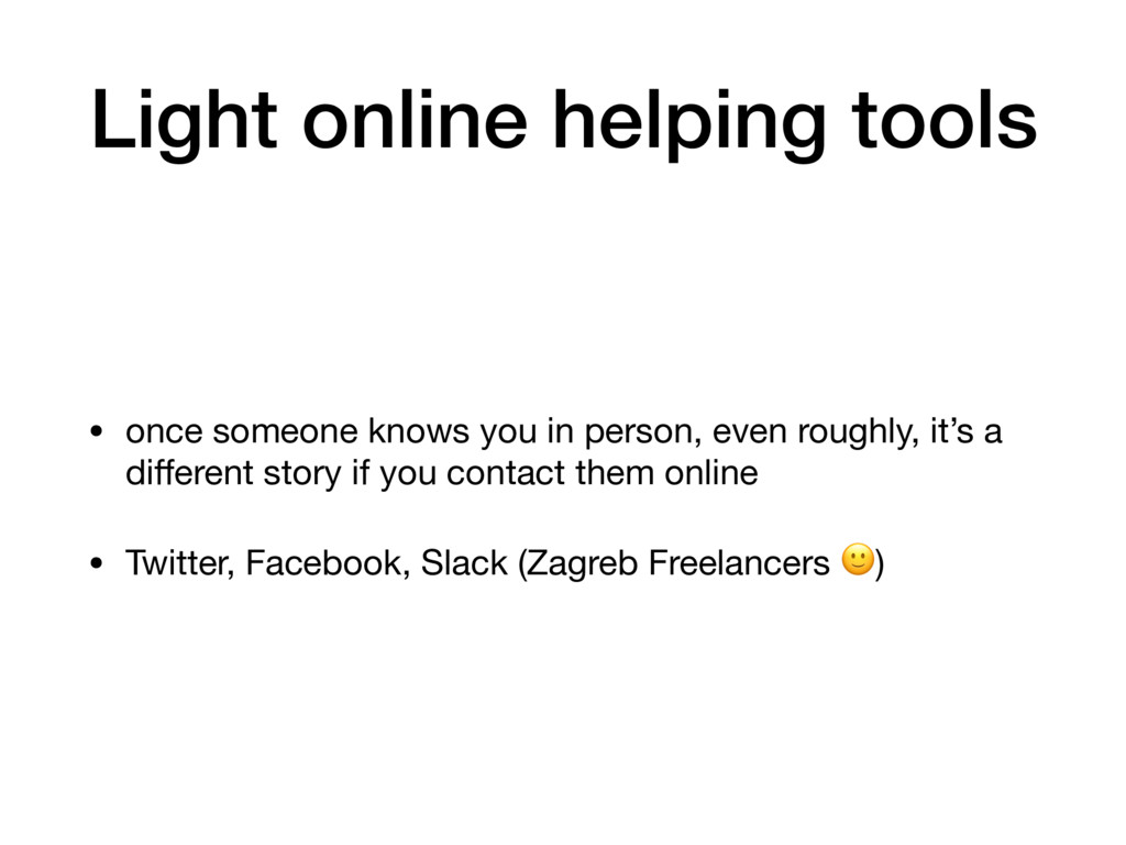 Light online helping tools • once someone knows...