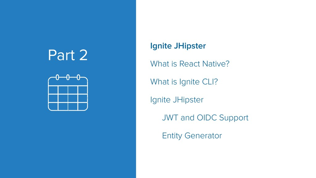 Part 2 Ignite JHipster What is React Native? Wh...