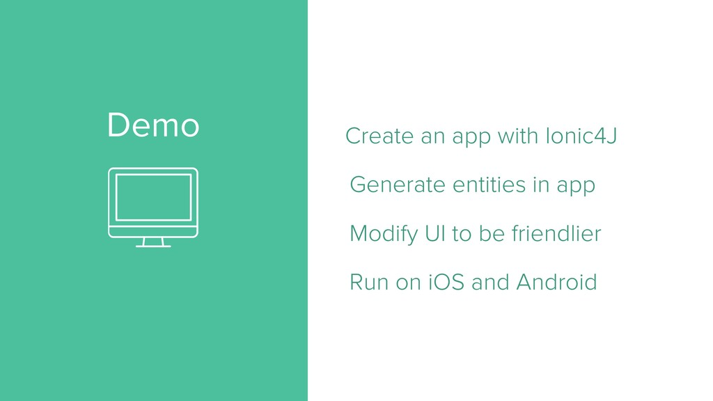 Demo Create an app with Ionic4J Generate entiti...
