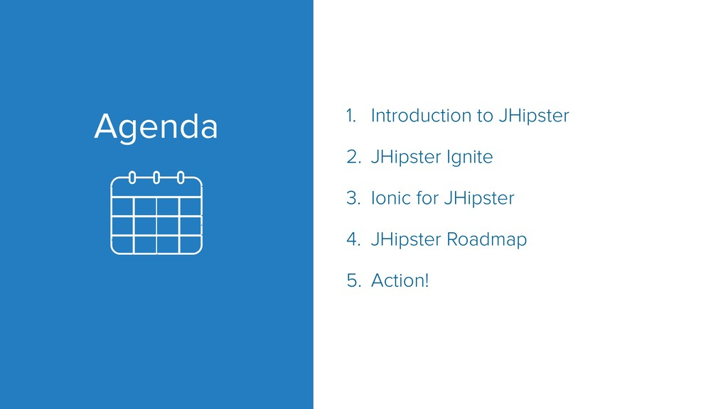 Agenda 1. Introduction to JHipster 2. JHipster ...