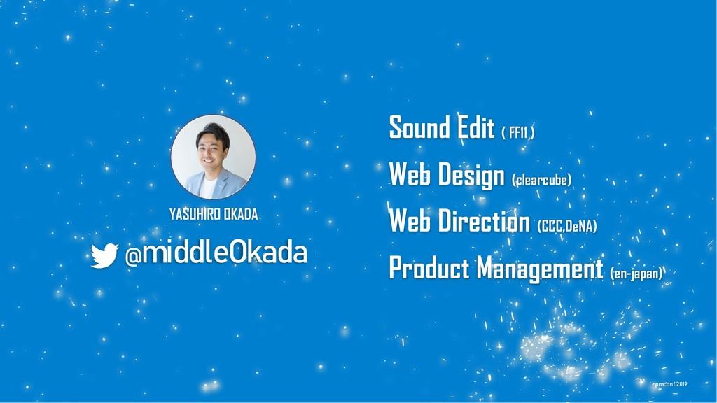 YASUHIRO OKADA @middleOkada Sound Edit ( FF11 )...