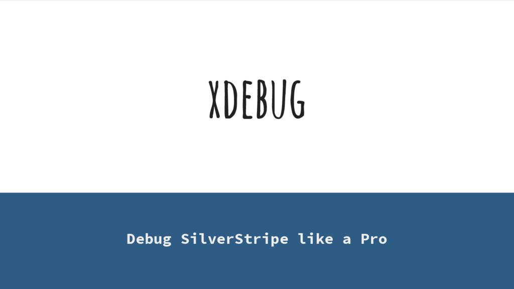 xdebug Debug SilverStripe like a Pro