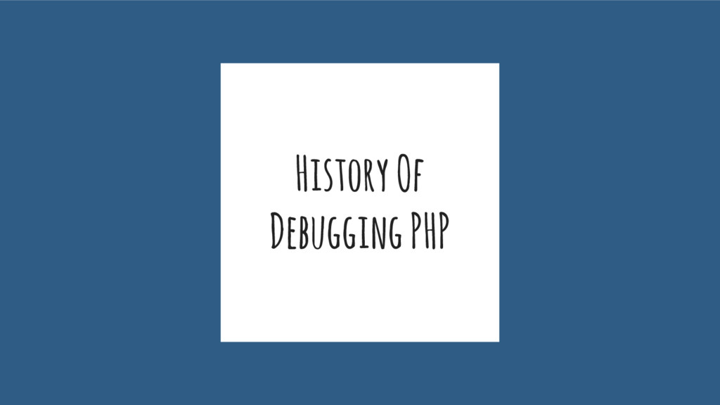 History Of Debugging PHP