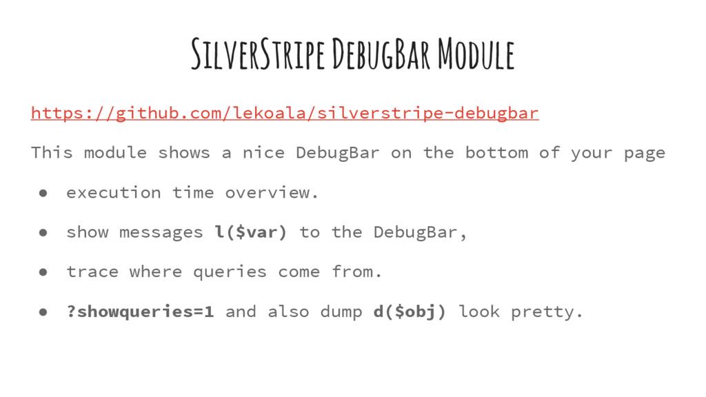 SilverStripe DebugBar Module https://github.com...
