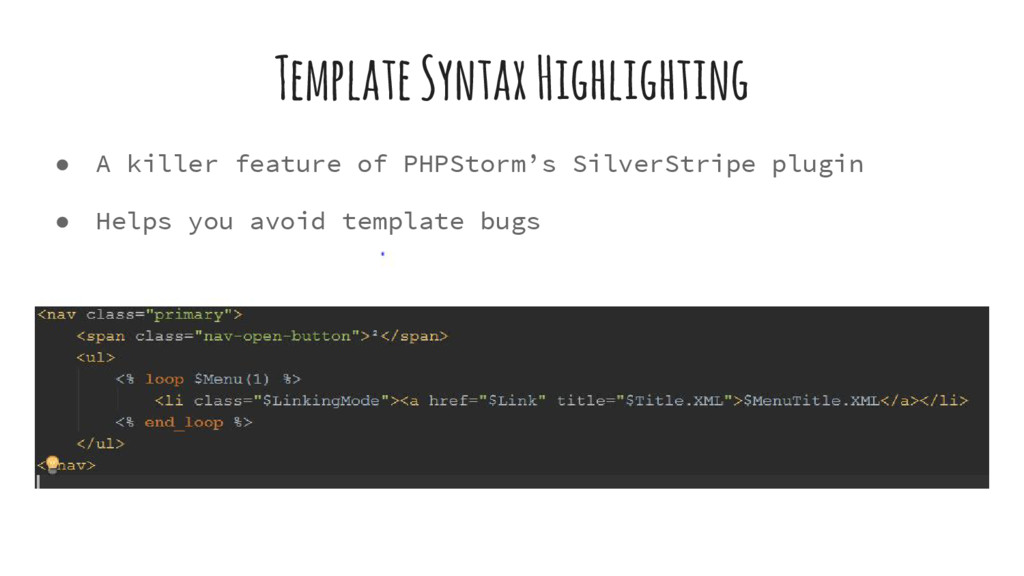 Template Syntax Highlighting ● A killer feature...