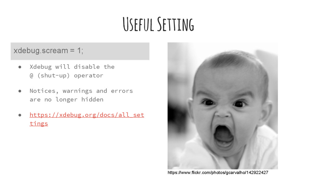 Useful Setting ● Xdebug will disable the @ (shu...