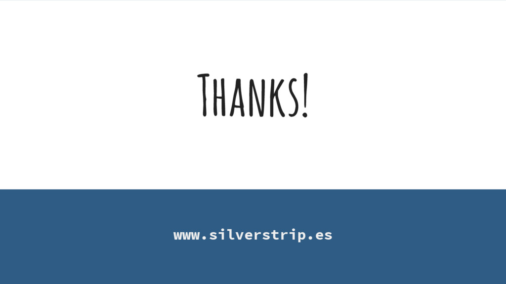 Thanks! www.silverstrip.es