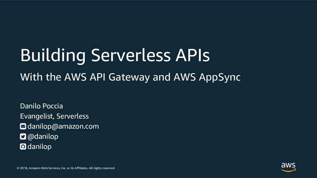 Building Serverless APIs with the Amazon API Gateway and AWS AppSync